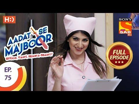 Aadat Se Majboor - Full Episode - Ep 75 - 15th January, 2018