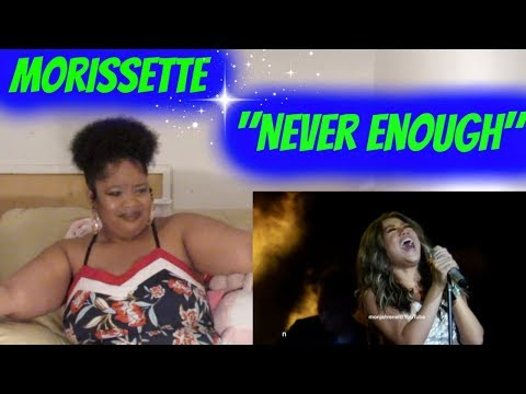 Morissette- Never Enough Reaction Highest