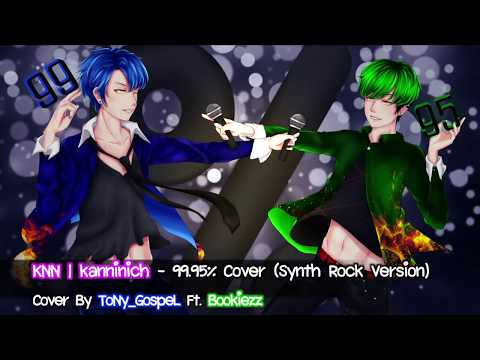 KNN I kanninich - 99.95% Cover (SYNTH ROCK VERSION) | ToNy_GospeL Ft.Bookiezz