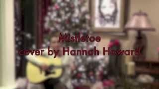 """Mistletoe""- Colbie Caillat (cover)"