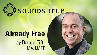 Bruce Tift - Already Free: Relationships, Part One