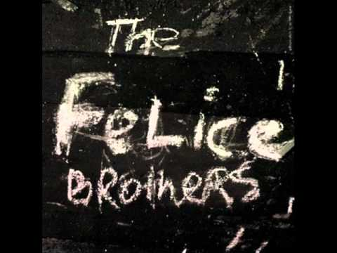 Felice Brothers - Whiskey In My Whiskey