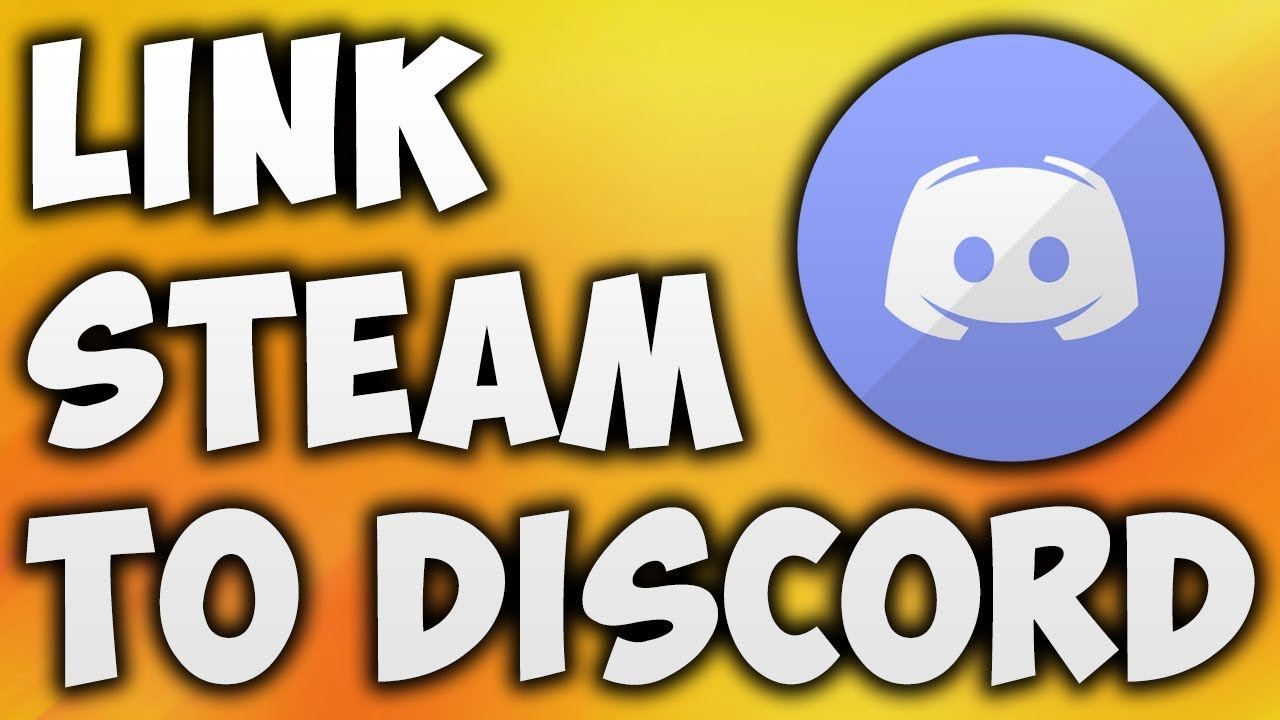 How To Link Steam To Discord - Linking Steam To Discord