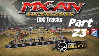 MX vs ATV Supercross! - Gameplay/Walkthrough - Part 23 - Kansas City/Pontiac DLC Supercross Tracks!