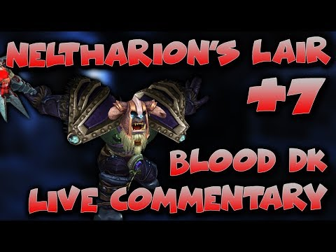 Blood DK Commentary PVE - World of Warcraft Mythic+ 7 Neltharion's Lair - Mythic plus Gameplay