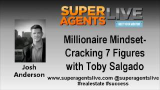 Millionaire Mindset  Cracking 7 Figures with Josh Anderson and Toby Salgado
