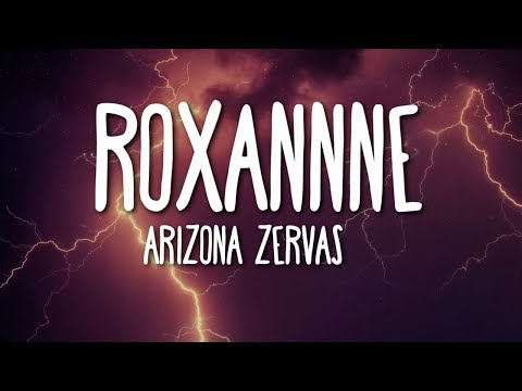 arizona-zervas---roxanne-(lyrics)