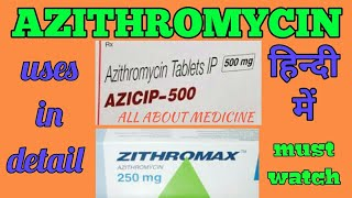 Azithromycin 250 mg / 500 mg tablet, uses, side effects, dosage, ALL ABOUT MEDICINE