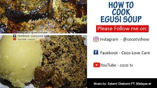 HOW TO COOK DELICIOUS EGUSI SOUP