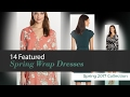 14 Featured Spring Wrap Dresses Spring 2017 Collection