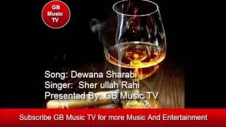 New Shina Song Dewana Sharabi - By Sher ullah Rahi - Presented By GB Music TV