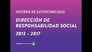 Informe de sustentabilidad 2013-2017 - Dirección de Responsabilidad Social