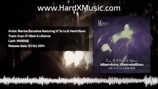 Marina Borodina feat  Vi Ta Lee & Hard Howz - Even If I Wait A Lifetime