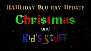 HAULiday Blu-ray Update 1/9 - Christmas and Kid