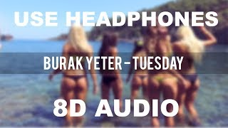 Burak Yeter - Tuesday ft. Danelle Sandoval (8D AUDIO)