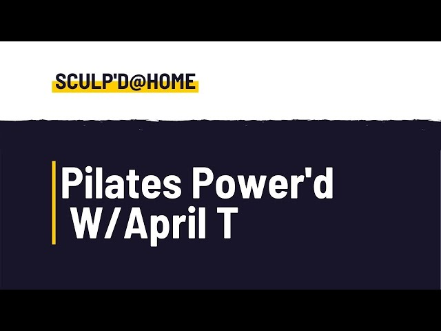 Pilates Power'd 30 min  w: April T  Oct 27, 2020