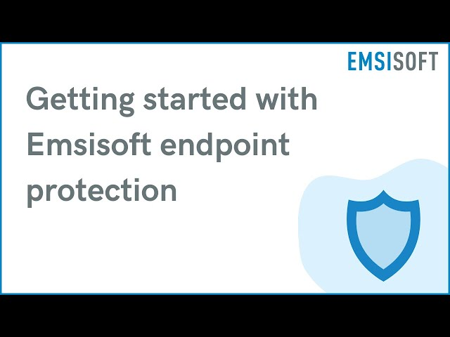 Getting started with Emsisoft endpoint protection | Emsisoft Anti-Malware Tutorial