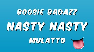 Boosie Badazz - Nasty Nasty ft. Mulatto (Lyrics)