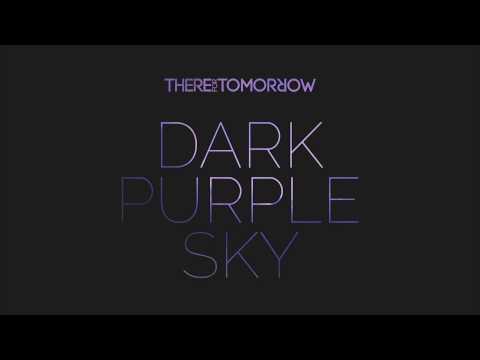 Клип There For Tomorrow - Dark Purple Sky