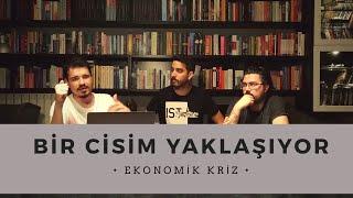 BİR CİSİM YAKLAŞIYOR (Ekonomik Kriz) #35