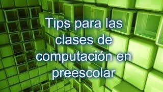 Video Tips para las clases de computación en preescolar download MP3, 3GP, MP4, WEBM, AVI, FLV September 2018