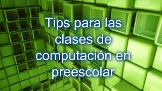 Video Tips para las clases de computación en preescolar download MP3, 3GP, MP4, WEBM, AVI, FLV Juli 2018