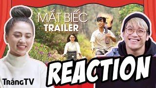 [REACTION] MẮT BIẾC - Official Trailer | TrắngTV REACTION | KC NOEL 2019