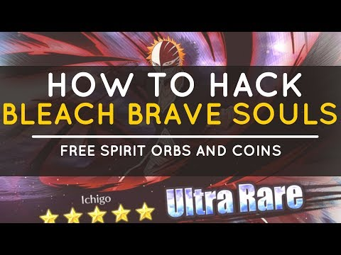 Bleach Brave Souls Hack - How to Hack Bleach Brave Souls - Free Spirit Orbs and Coins