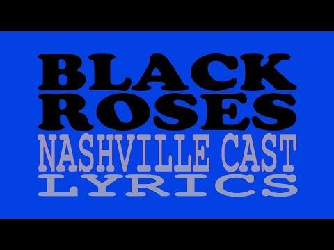 BLACK ROSES [lyrics] - Nashville Cast + Clare Bowen