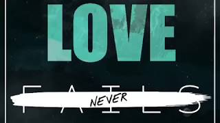 Love Never Fails: Gabriel Day