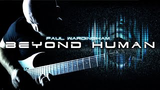 PAUL WARDINGHAM | Beyond Human [OFFICIAL VIDEO]