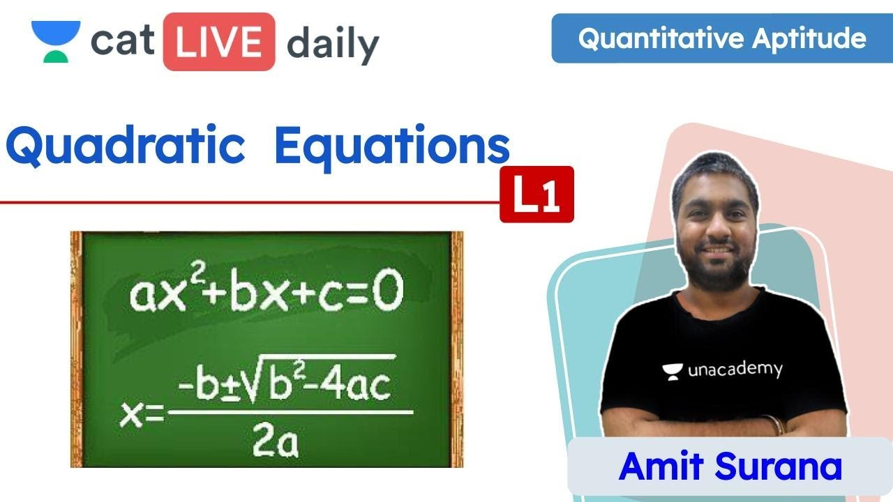 CAT: Quadratic Equations – L1 | Equations | Quantitative Ability | Unacademy CAT | Amit Sir