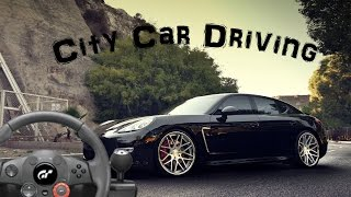 City Car Driving #5 with Logitech Driving Force GT [Porsche Panamera]