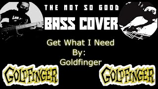 TNSG BASS COVER (Goldfinger - Get What i Need)