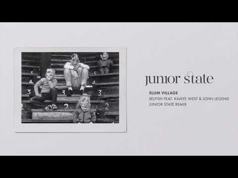 Slum Village - Selfish Feat. Kanye West & John Legend (junior State Remix)
