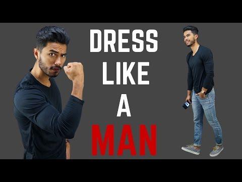 How to Dress Like a MAN!