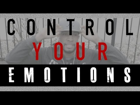 CONTROL YOUR EMOTIONS - (Motivation and Life Lesson)