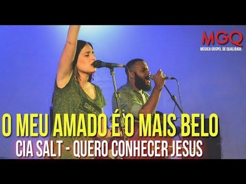 Cia SALT - Quero Conhecer Jesus (O Meu Amado é o Mais Belo
