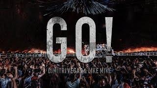 Dimitri Vegas & Like Mike - GO!