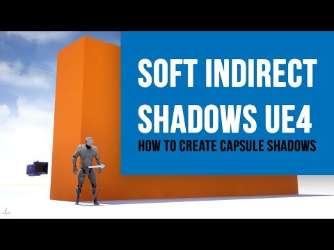 How to get soft indirect shadows in UE4? - Capsule Shadows