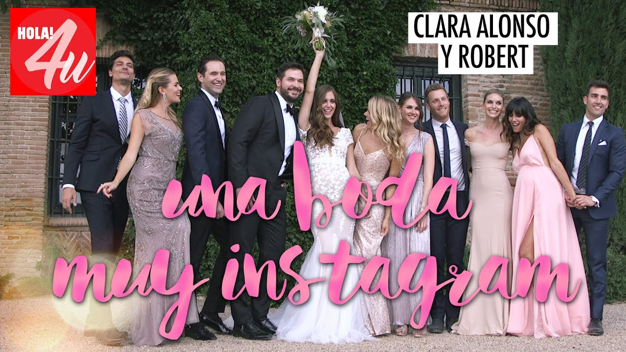 Clara Alonso y Robert: Una boda muy Instagram - YouTube