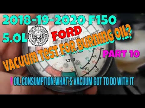 FORD F150 5.0 Oil Consumption 2018 2019 2020 Vacuum Test Tsb 2365