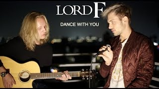 Lord F - Dance With You (Live Acoustic Version)