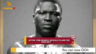 ACTOR FEMI BRANCH REVEALS PLANS FOR 2017