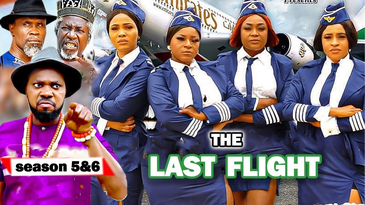Download THE LAST FLIGHT 5&6 {NEW TRENDING MOVIE} DESTINY ETIKO JERRY WILLIAMS latest Nigerian movies 2021