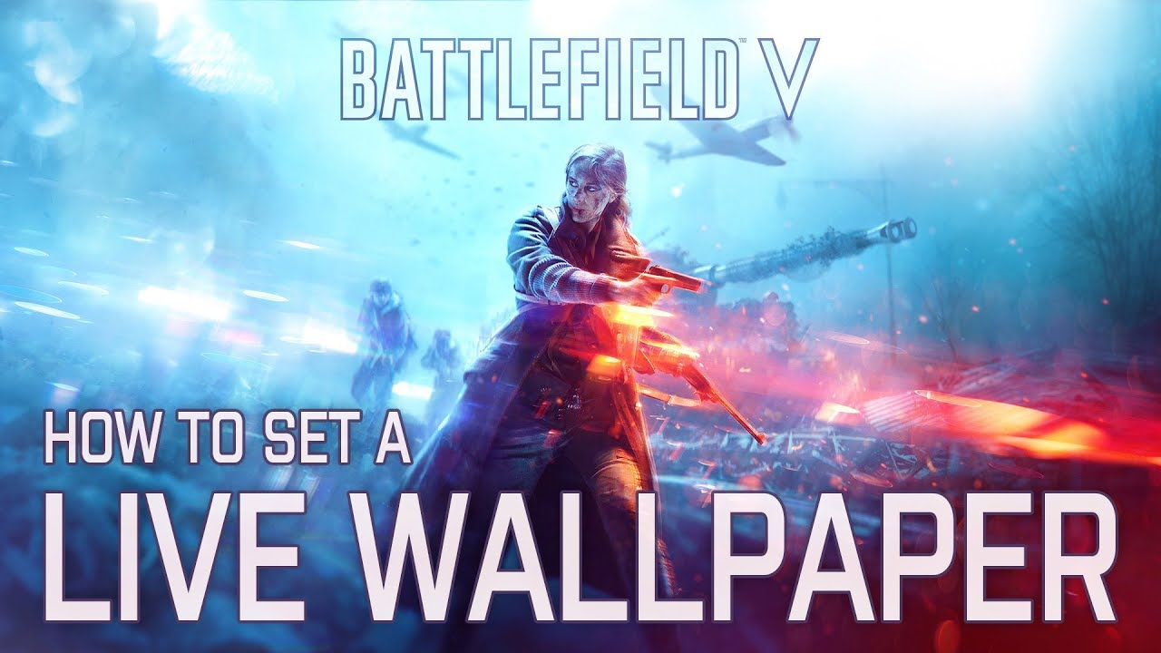 How To Set A Battlefield V Animated Wallpaper