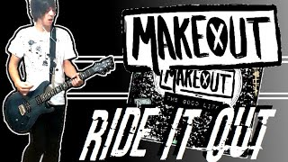 MAKEOUT - Ride It Out Guitar Cover (w/  Tabs)