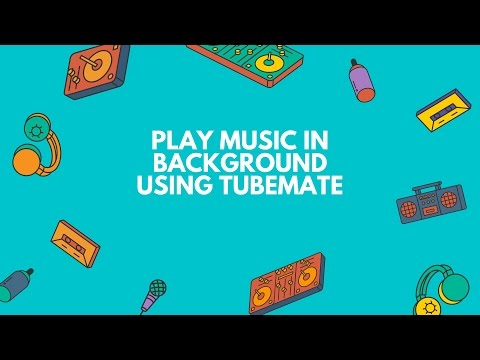 Play youtube audios in background using tubemate[HD]