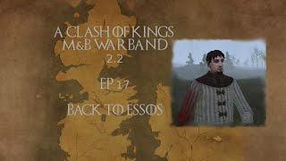 [17] Back to Essos - Clash of Kings 2.2: M&B Warband