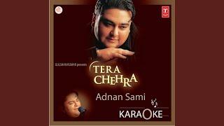 Tera Chehra Karoke